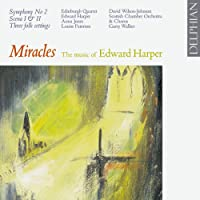 Miracles - The Music of Edward Harper