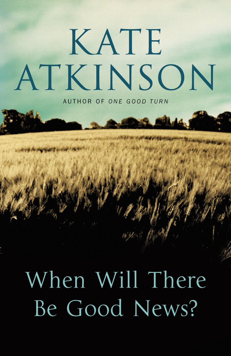 When will there be good news kate atkinson 9780385608015 amazon com books