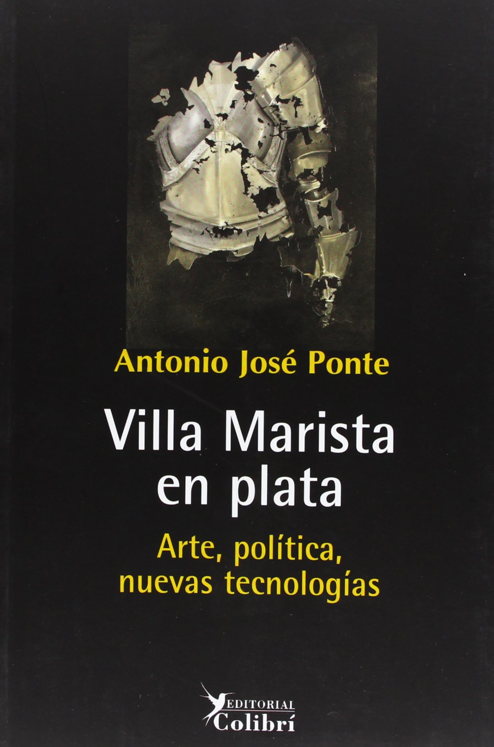 Villa Marista en Plata. Arte, politica, nuevas tecnologias (Spanish Edition): Antonio Jose Ponte, Victor Batista, Gaendy Pavon, Carlos Garaicoa: ...
