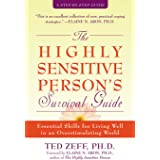 The Highly Sensitive Person's Survival Guide: Essential Skills for Living Well in an Overstimulating World (Eseential Skills