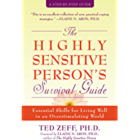 The Highly Sensitive Person's Survival Guide: Essential Skills for Living Well in an Overstimulating World (Step-By-Step Guides) (English Edition)