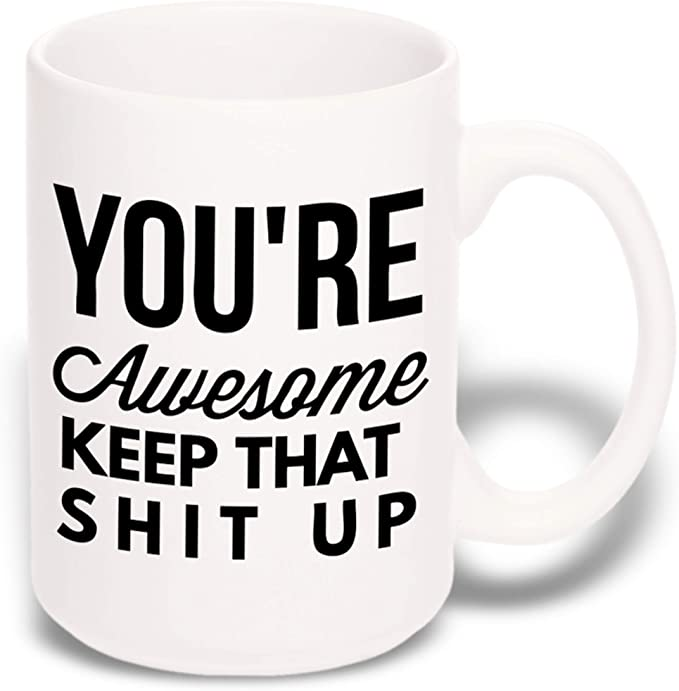 Amazon.com: Best Quality 15 oz Large Funny Coffee Mug: You