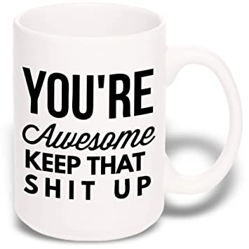 Amazoncom 15 Oz Large Funny Coffee Mug Youre Awesome Unique