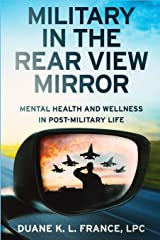 Military in the Rear View Mirror: Mental Health and Wellness  in Post-Military Life Paperback
