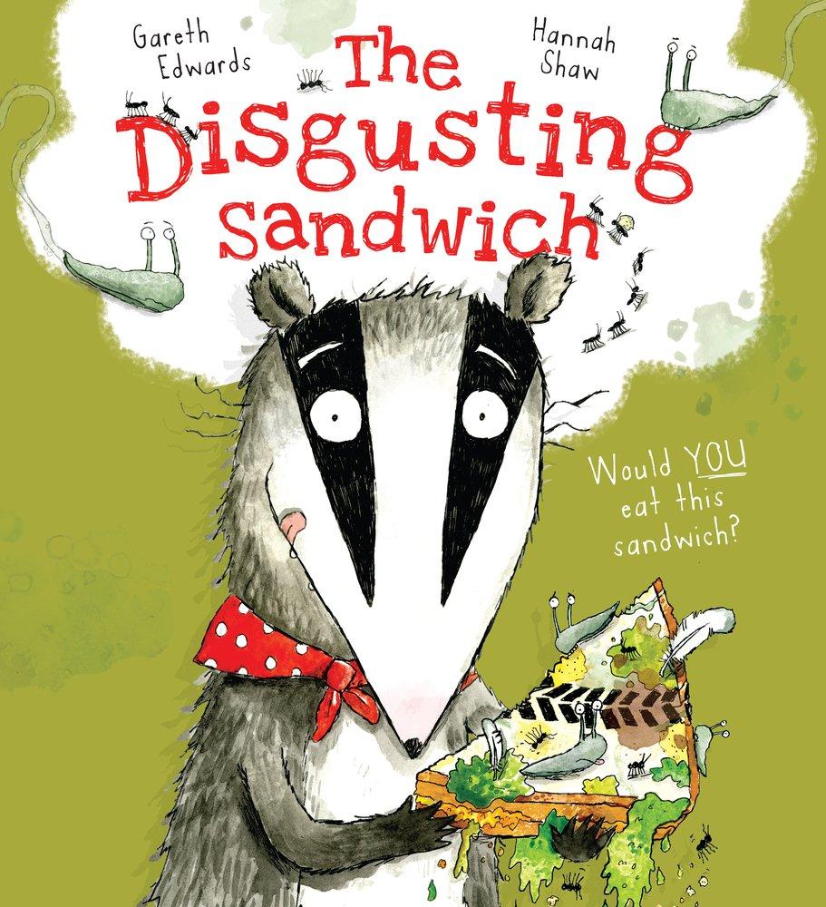 The Disgusting Sandwich: Amazon.co.uk: Gareth Edwards, Hannah Shaw ...