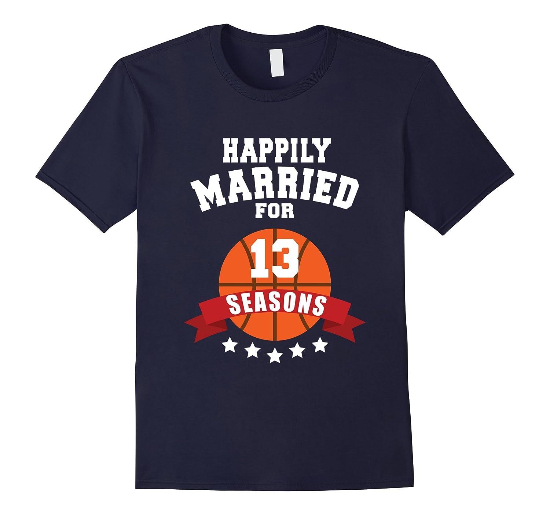 13th Wedding Anniversary T-Shirt Basketball Couple Gift Tee-Art
