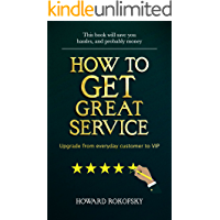 How to GET Great Service: Upgrade from everyday customer to VIP