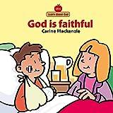 God Is Faithful Board Book (Board Books Learn About God)