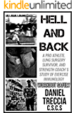 Hell And Back: A Pro Athlete, Lung Surgery Survivor, And Strength Coach's Study of Exercise Immunology