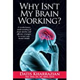 Why Isn't My Brain Working?: A Revolutionary Understanding of Brain Decline and Effective Strategies to Recover Your Brain's