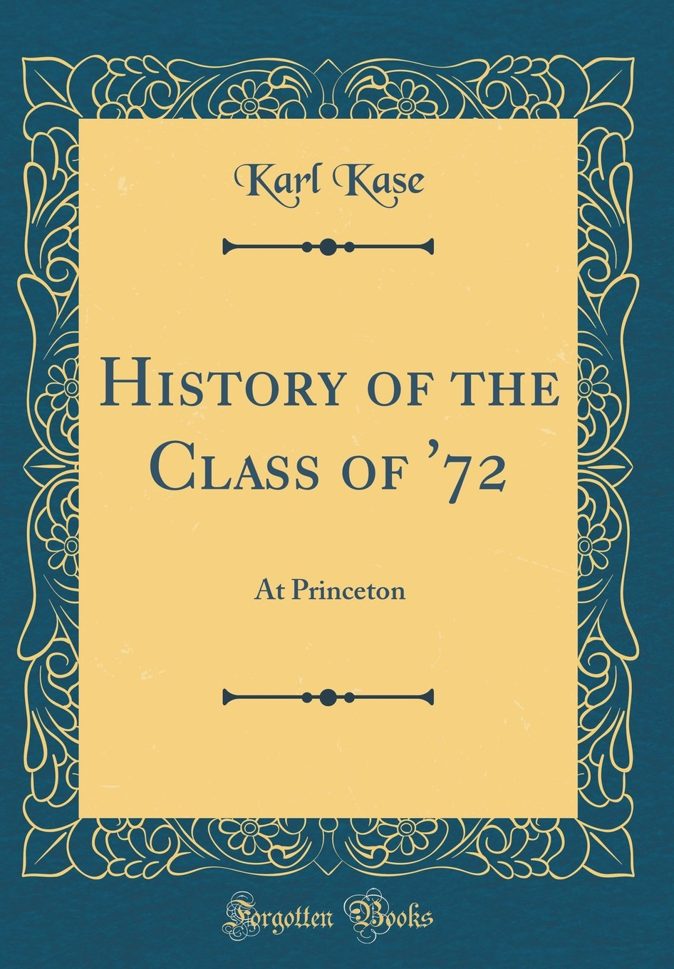 Read Online History of the Class of '72: At Princeton (Classic Reprint) pdf epub