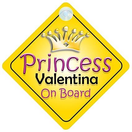 Princesa Valentina a bordo coche señal de niño/bebé regalo/presente 002