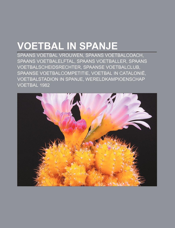 Voetbal in Spanje: Spaans Voetbal Vrouwen, Spaans voetbalcoach ...