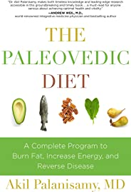 The Paleovedic Diet: A Complete Program to Burn Fat, Increase Energy, and Reverse Disease