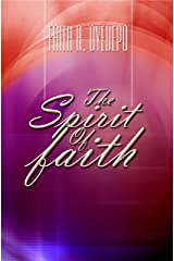 The Spirit of Faith Kindle Edition
