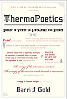 ThermoPoetics: Energy In Victorian Literature And
