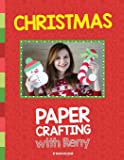 Christmas Paper Crafting With Reny: 30 super easy paper crafts for Christmas season