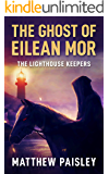 The Lighthouse Keepers (The Ghost of Eilean Mor Book 1)