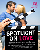 Spotlight on Love: 7 Romances of Fame & Fortune
