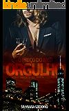 O PREÇO DO MEU ORGULHO (Império da Máfia  Livro 3)