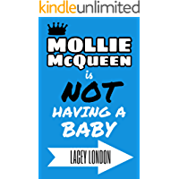 Mollie McQueen is NOT Having a Baby: The laugh-out-loud feel-good comedy with twists you won't see coming... (Mollie McQueen Book 2)