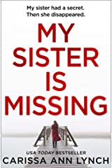 My Sister is Missing: The most creepy, fast-paced and gripping thriller of 2019 Kindle Edition
