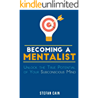 Becoming A Mentalist: Unlock the True Potential of Your Subconscious Mind (English Edition)