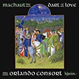 Machaut:The Dart Of Love [The Orlando Consort ] [HYPERION A68008]