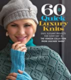 60 Quick Luxury Knits: Easy, Elegant Projects for Every Day in the Venezia Collection from Cascade Yarns® (60 Quick Knits Collection)