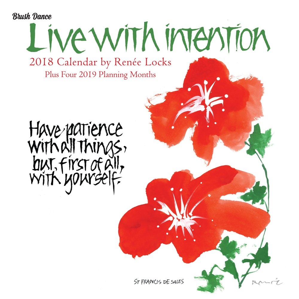 Live with Intention 2018 Wall Calendar Calendar – Wall Calendar, June 1, 2017 Brush Dance and Renée Locks 161046561X Health Mind & Body