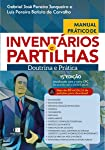 Manual Prático De Inventários E Partilhas - Doutrina E Prática