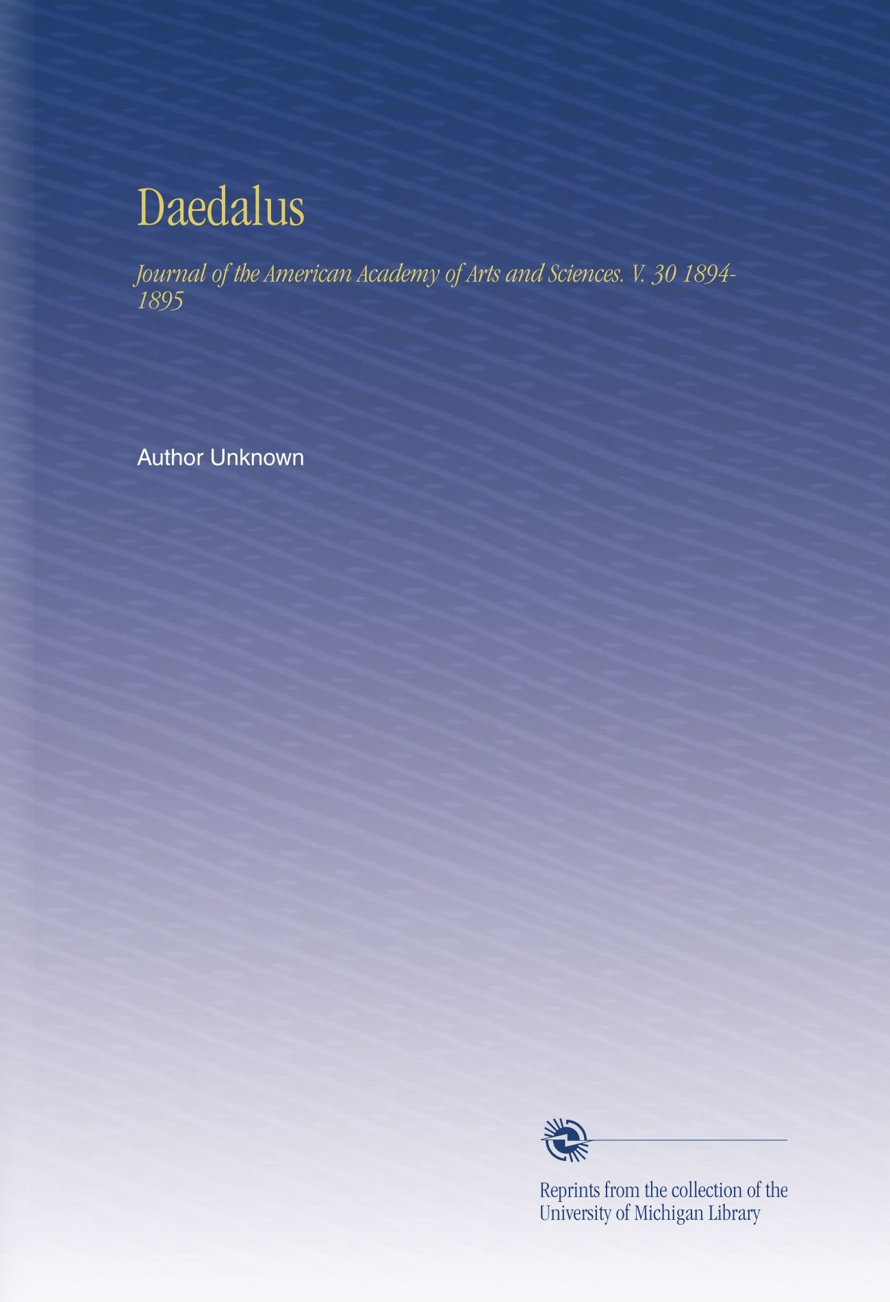 Daedalus: Journal of the American Academy of Arts and Sciences. V.  30 1894-1895 ebook