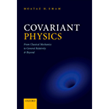 Covariant Physics: From Classical Mechanics to General Relativity and Beyond