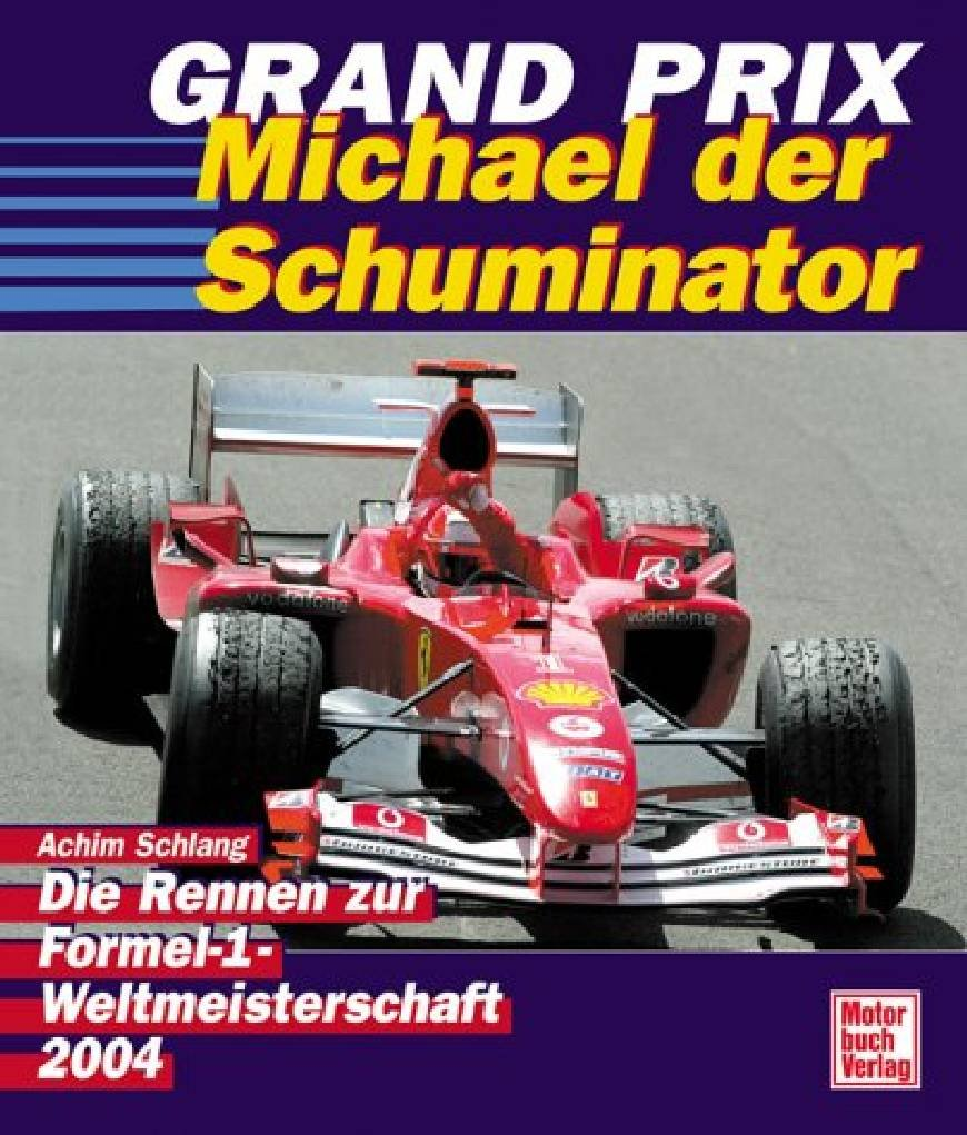 Grand Prix, Michael der Schuminator
