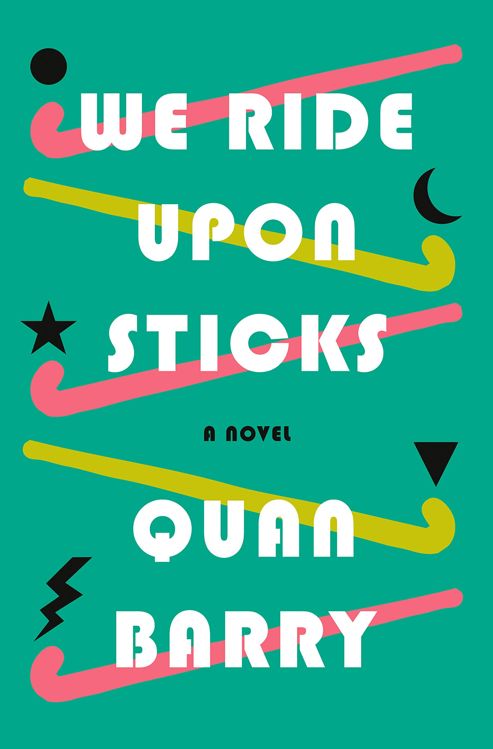 We Ride Upon Sticks: A Novel: Barry, Quan: 9781524748098: Amazon ...