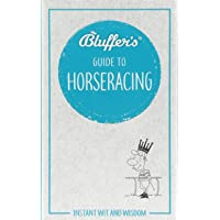 Bluffer's Guide to Horseracing: Instant wit and wisdom