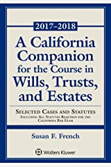 A California Companion for the Course in Wills, Trusts, and Estates: Selected Cases and Statutes (Supplements) Paperback