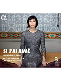 Sandrine Piau: Si j'ai aime