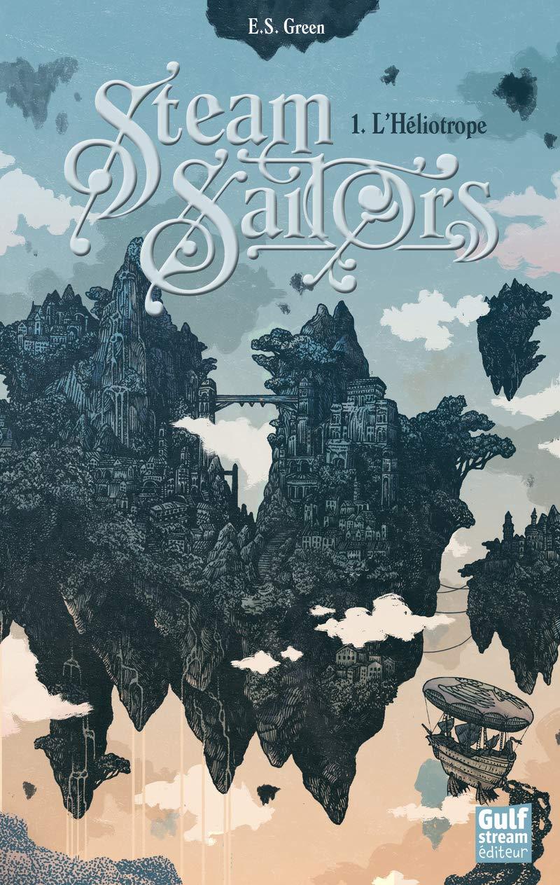 Steam Sailors - tome 1 L'Héliotrope (1) : Green, Ellie s: Amazon.fr: Livres