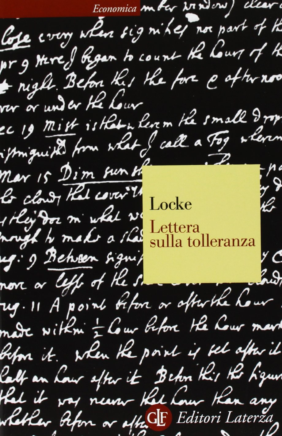 JOHN LOCKE: LETTERA SULLA TOLLERANZA.IN APPENDICE IL SAGGIO SULLA TOLLERANZA