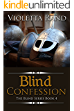 Blind Confession: A Viking Romance (The Blind Series Book 4)