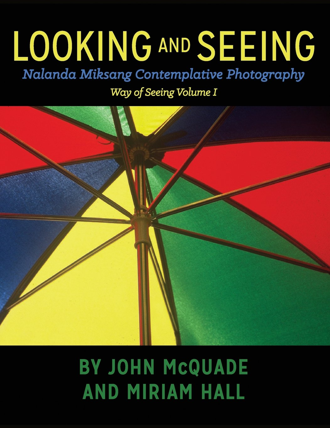 Read Online Looking and Seeing: Nalanda Miksang Contemplative Photography (Way of Seeing) PDF