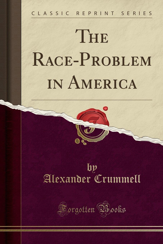 The Race-Problem in America (Classic Reprint) ebook