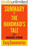 Summary of The Handmaid's Tale by Margaret Atwood - Concise and Succinct EasySummaries (EasySummaries Fiction Book 2)