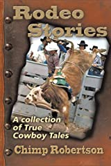 RODEO STORIES: A Collection of True Cowboy Tales Paperback
