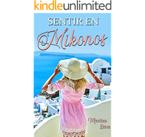 Sentir en Mikonos eBook: Leiva, Martina: Amazon.es: Tienda Kindle