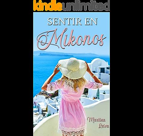 Sentir en Mikonos eBook: Leiva, Martina: Amazon.es: Tienda Kindle