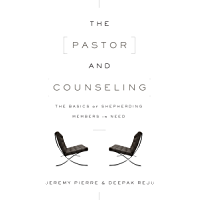 The Pastor and Counseling: The Basics of Shepherding Members in Need (9marks)