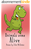 Children's books: Animals come alive ! poems by John Williams: funny poems for kids, For all ages! (English Edition)