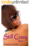 Still Crazy: Book One